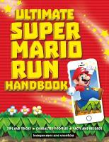 Ultimate Super Mario Run Handbook by Chris Scullion