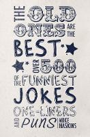 The Old Ones Are the Best Joke Book by Mike Haskins