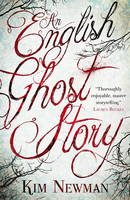 Cover for An English Ghost Story by Kim Newman