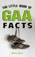 The Little Book of GAA Facts by Eddie Ryan