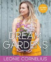 Dream Gardens by Leonie Cornelius