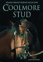 Coolmore Stud Ireland's Greatest Sporting Success Story by Alan Conway