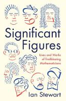 Significant Figures Lives and Works of Trailblazing Mathematicians by Ian Stewart