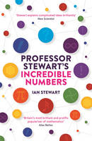 Cover for Professor Stewart's Incredible Numbers by Ian Stewart