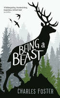 Cover for Being a Beast by Charles Foster