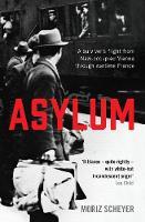 Asylum A survivor's flight from Nazi-occupied Vienna through wartime France by P. N. Singer