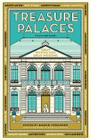 Treasure Palaces Great Writers Visit Great Museums by Maggie (Literary Editor) Fergusson, Nicholas (Director) Serota