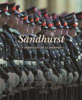 Sandhurst A Tradition of Leadership by Christopher Pugsley, Angela Holdsworth
