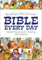 Would You Like to Know Bible Every Day by Eira Reeves Goldsworthy