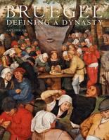 Bruegel Defining a Dynasty by Amy Orrock