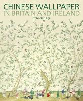 Chinese Wallpaper in Britain and Ireland by Emile de Bruijn