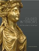 Gilded Interiors Parisian Luxury and the Antique by Helen Jacobsen