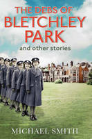 Cover for The Debs of Bletchley Park and Other Stories by Michael Smith