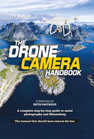 The Drone Camera Handbook A complete step-by-step guide to aerial photography and filmmaking by Ivo Marloh, Mr. Keith Partridge