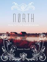 North How to Live Scandinavian by Bronte Aurell