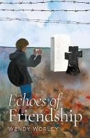 Echoes of Friendship by Wendy Worley