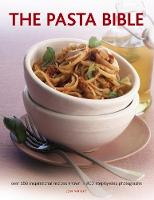 The Pasta Bible Over 150 Inspirational Recipes Shown in 800 Step-by-Step Photographs by Jeni Wright