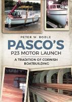 Pasco's P23 Motor Launch A Tradition of Cornish Boatbuilding by Peter Bodle