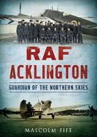 RAF Acklington Guardian of the Northern Skies by Malcolm Fife