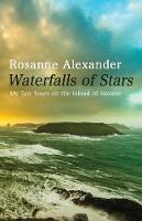 Waterfalls of Stars Ten Years on Skomer Island by Rosanne Alexander