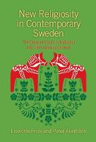 New Religiosity in Contemporary Sweden The Dalarna Study in National and International Context by Liselotte Frisk, Peter Akerback