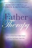 Father Therapy How to Heal Your Father Issues So You Can Enjoy Your Life by Doreen Virtue, Andrew Karpenko
