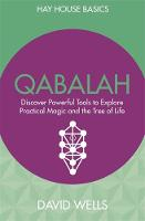 Qabalah Discover Powerful Tools to Explore Practical Magic and the Tree of Life by David Wells