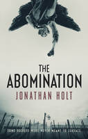 Cover for The Abomination by Jonathan Holt