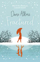Cover for Fractured by Dani Atkins