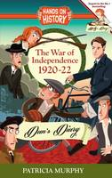 The War of Independence 1920-22, Dan's Diary by Patricia Murphy