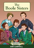 The Boole Sisters A Remarkable Family by Ann Carroll