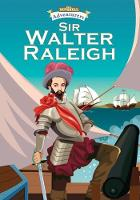 Sir Walter Releigh Star of the Elizabethan Age by Gaye Shortland