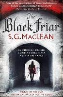 The Black Friar Damian Seeker 2 by S. G. MacLean