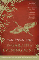 Cover for The Garden of Evening Mists by Tan Twan Eng