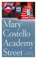 Cover for Academy Street by Mary Costello