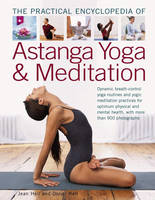 The Practial Encyclopedia of Astanga Yoga & Meditation Dynamic Breath-Control Yoga Routines and Yogic Meditation Practices for Optimum Physical and Mental Health, with More Than 900 Photographs by Jean Hall