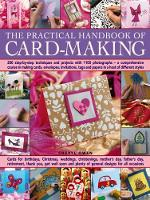 The Practical Handbook of Card Making 200 Step-by-Step Techniques and Projects with 1100 Photographs - A Comprehensive Course in Making Cards, Envelopes, Invitations, Tags and Papers in a Host of Diff by Cheryl Owen