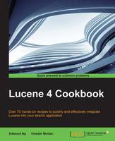 Lucene 4 Cookbook by Edwood Ng, Vineeth Mohan