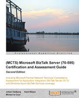 (MCTS) Microsoft BizTalk Server (70-595) Certification and Assessment Guide by Johan Hedberg, Morten La Cour, Kent Weare