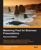 Mastering Prezi for Business Presentations by Russell Anderson-Williams, J. J., IV Sylvia