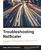 Troubleshooting NetScaler by Raghu Varma Tirumalaraju