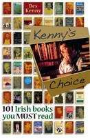 Kenny's Choice 101 Irish Books You Must Read by Des Kenny