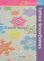 Tatted Snowflakes by Jennifer Williams