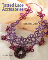 Tatted Lace Accessories by Donatella Ciotti