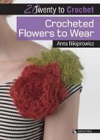 Crocheted Flowers to Wear by Anna Nikipirowicz