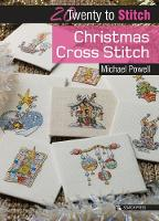 Twenty to Make: Christmas Cross Stitch by Michael Powell