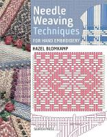 Needle Weaving Techniques for Hand Embroidery by Hazel Blomkamp
