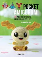 Pocket Amigurumi 20 Mini Monsters to Crochet and Collect by Sabrina Somers