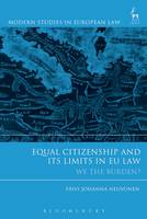 Equal Citizenship and its Limits in EU Law We the Burden by Paivi Johanna Neuvonen