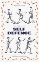 The Noble English Art of Self-Defence by Cecily Gayford
